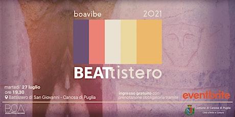 BEATtistero / Boa Vibe 2021 biglietti