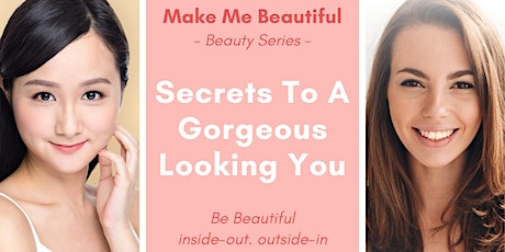 Secrets To A Gorgeous Looking You (FREE Webinar) tickets