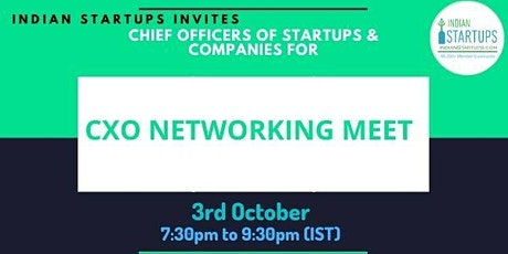 Startups / Business CXOs Networking Meet (CEO/CTO/CFO/CMO/COO) Indian Start Tickets