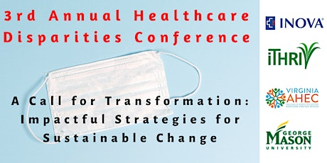 3rd Annual Healthcare Disparities Conference - A  Call for Transformation tickets