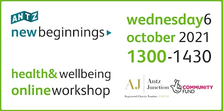 New Beginnings Health and Wellbeing Online Workshop (6 Oct 2021) tickets