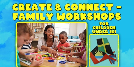 Create and Connect Family Workshops tickets