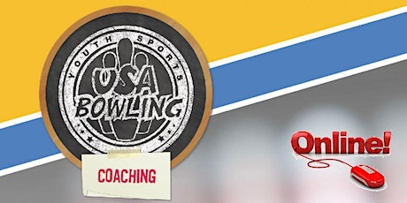 FREE ONLINE USA Bowling Coaching Seminar  - July 25th - 1:00pm CST tickets