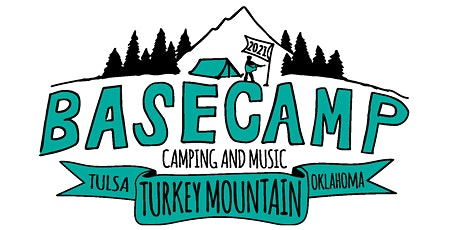 BASECAMP 2021 - Turkey Mountain's ONLY Camping and Music Festival tickets