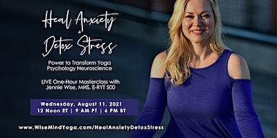 Power to Transform Yoga Psychology Neuroscience Heal Anxiety + Detox Stress