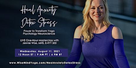 Power to Transform Yoga Psychology Neuroscience Heal Anxiety + Detox Stress tickets