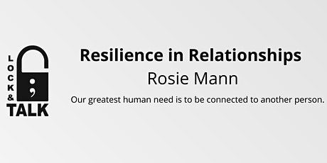 Resilience in Relationships with Rosie Mann, RN, CCTP, MNRI tickets