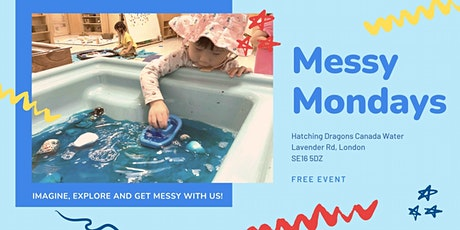 Messy Mondays at HD Canada Water tickets