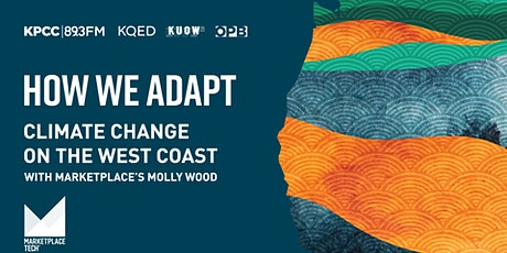 How We Adapt Climate Change on the West Coast with Marketplace's Molly Wood tickets