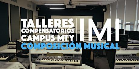 TALLERES COMPENSATORIOS IMI - COMPOSICIÓN MUSICAL entradas