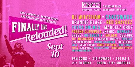 Finally Live, Reloaded! w/ DJ WhySham tickets