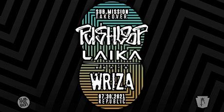 Sub.mission Takeover: Pushloop, Laika Beats, Wriza tickets