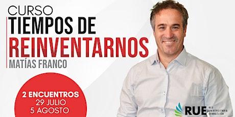 Curso Tiempos de Reinventarnos con Matías Franco tickets