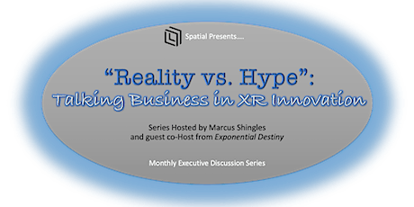 """""""Talking Business in XR Innovation"""" - Series Hosted by Marcus Shingles tickets"""