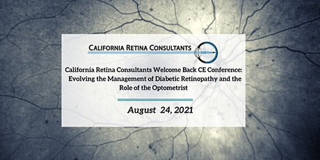California Retina Consultants Welcome Back CE Conference tickets