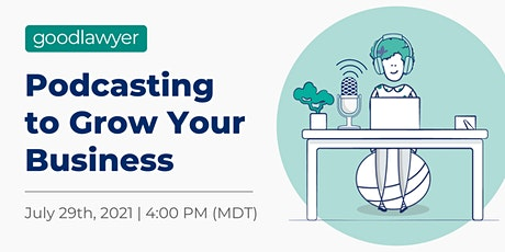 Podcasting to Grow Your Business tickets