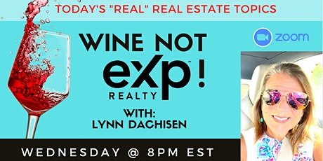 """Wine Not eXp! """"Real"""" Real Estate Conversations for Busy Agents tickets"""