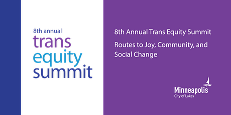 Minneapolis Trans Equity Summit: Routes to Joy, Community, & Social Change tickets