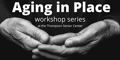 Aging in Place Workshop Series tickets