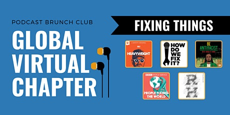 Podcast Brunch Club Virtual Chapter Meeting: FIXING THINGS tickets