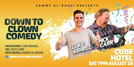 Sammy Al-Badri presents Down to Clown Comedy | Aug 28 tickets