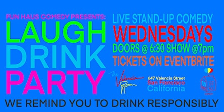 Fun Haus Comedy: Laugh Drink Party in The Mission at The Valencia Room tickets