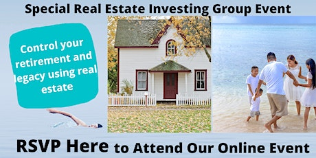 Control Your Retirement and Legacy Using Real Estate tickets