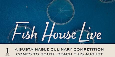Fish House Live at Habitat  1 Hotel South Beach tickets