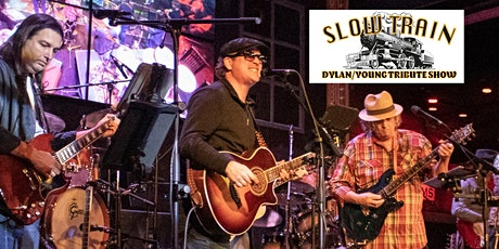 Slow Train - Dylan/Young Tribute Band tickets
