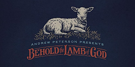 Andrew Peterson presents Behold the Lamb of God | Johns Creek, GA tickets