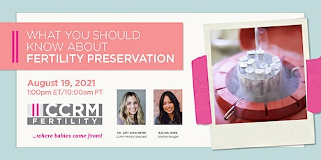 What You Should Know About Fertility Preservation - CCRM Fertility tickets