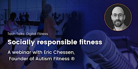 Socially Responsible Fitness - Tech Talks Webinar with Eric Chessen biljetter