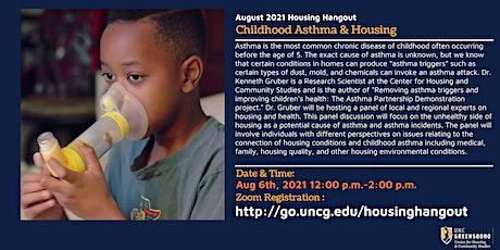Aug Housing Hangout  -  Childhood Asthma & Housing tickets