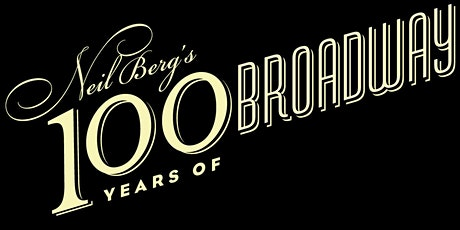 Neil Berg's 100 Years of Broadway  - New Show! tickets