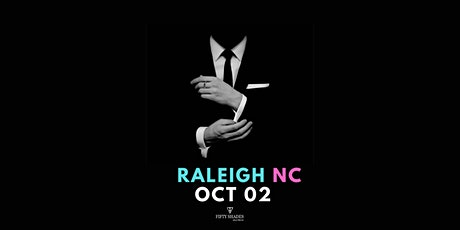 Fifty Shades Live|Raleigh, NC tickets