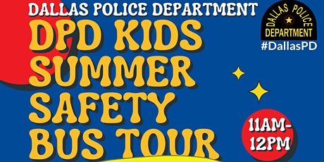 DPD KIDS  SUMMER SAFETY BUS STOP OUR tickets