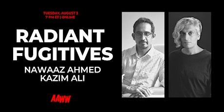 Radiant Fugitives: Nawaaz Ahmed and Kazim Ali tickets