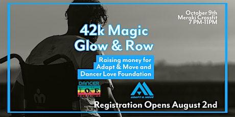 42k Magic Glow and Row tickets