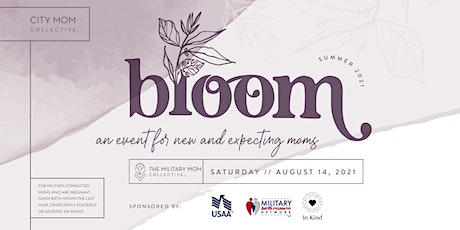 BLOOM - An Event for New and Expecting Military Moms tickets