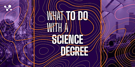 What to do with a science degree? tickets