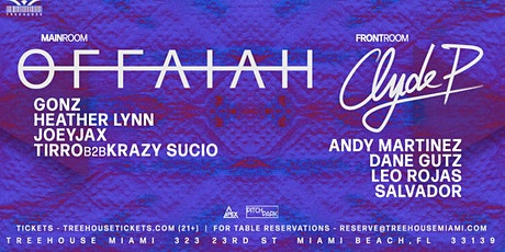 OFFAIAH + CLYDE P @ Treehouse Miami tickets