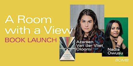 A Room with a View: Azareen Van der Vliet Oloomi and Nadia Owusu tickets