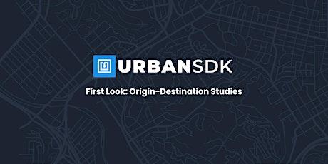 First Look: Origin-Destination Studies from Urban SDK tickets