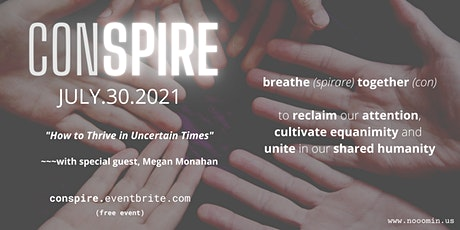 """Conspire July - """"How to Thrive in Uncertain Times"""" tickets"""