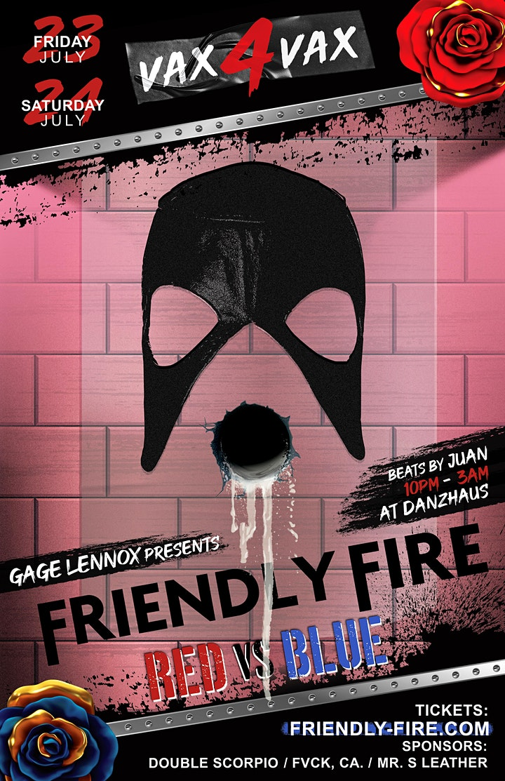 Gage Lennox presents: FRIENDLY FIRE - REDvsBLUE (7/23 & 7/24) VAX4VAX image