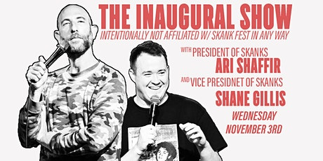 The Inaugural Show with Ari Shaffir & Shane Gillis tickets