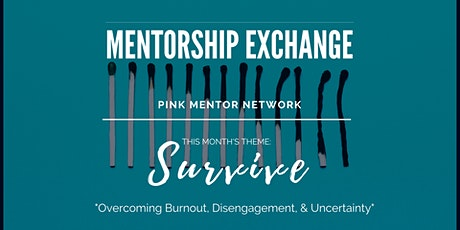 """Mentorship Exchange:  """"SURVIVE - How to Stay Engaged"""" tickets"""