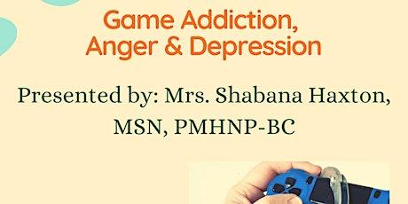 Game Addiction,  Anger & Depression tickets