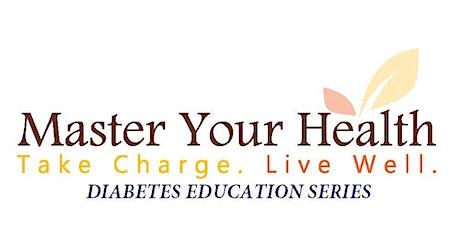 Master Your Health Diabetes - FREE Online Education Series ingressos
