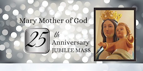 Jubilee Mass for Mary Mother of God Parish tickets